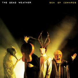 the-dead-weather-sea-of-cowards