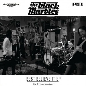 "The Black Marbles EPn ""Best Belive It"""